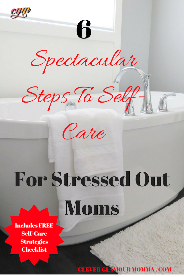 6 self-care strategies, bath tub & towel, clever glamour momma