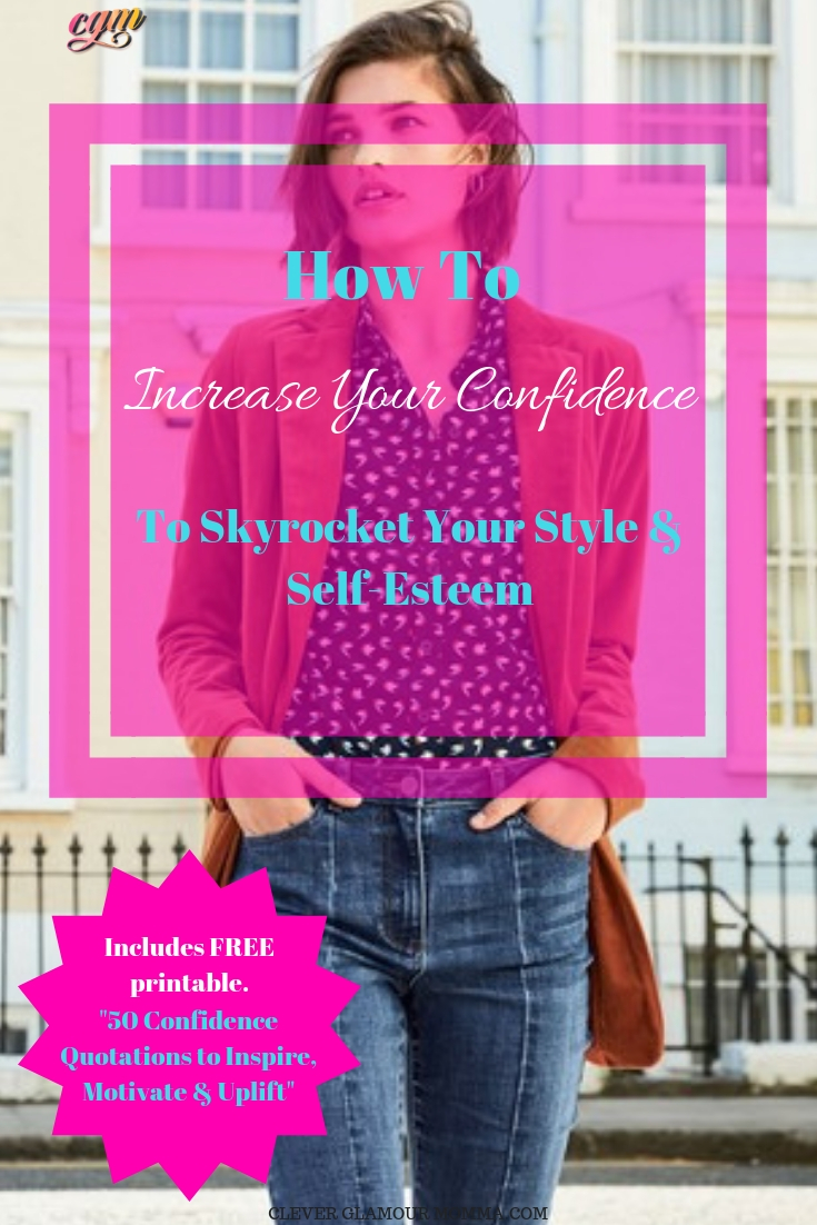 How To Instantly Increase Your Clothing Confidence To Skyrocket Your Style & Self-Esteem