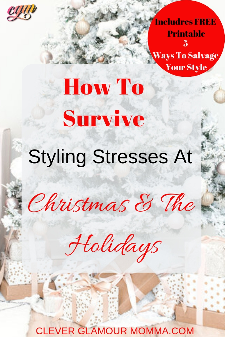 How To Survive Styling Stresses At Christmas & The Holidays