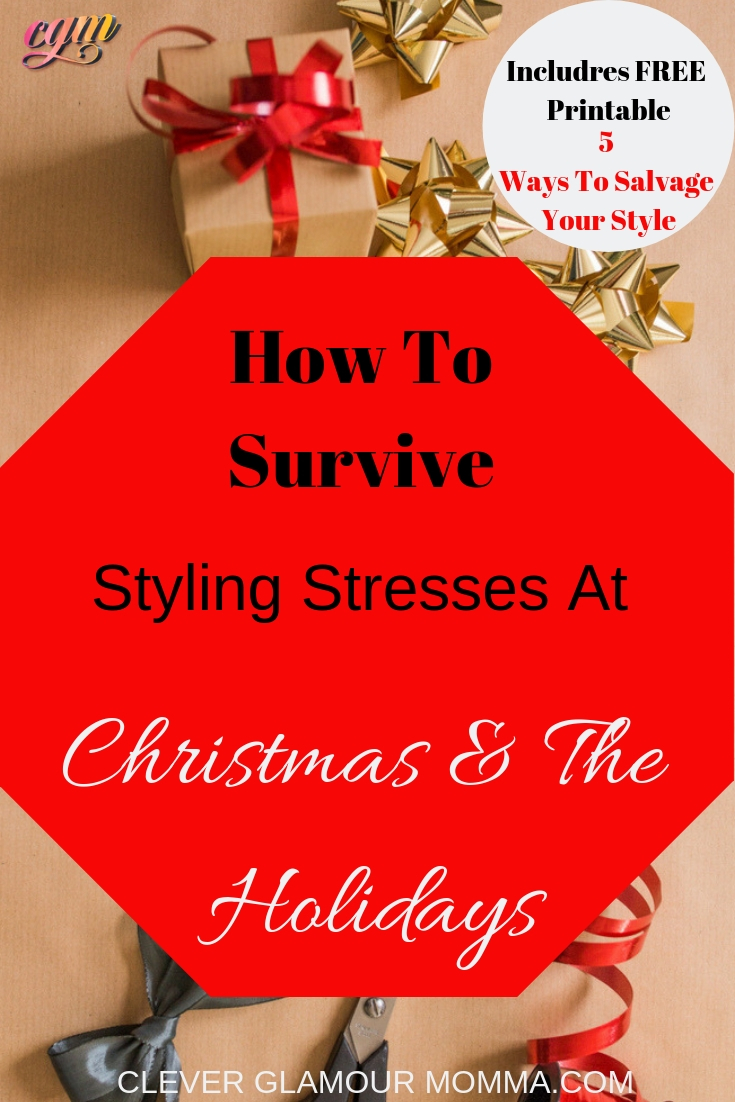 How To Survive Styling Stresses At Christmas & The Holidays Clever Glamour Momma.com