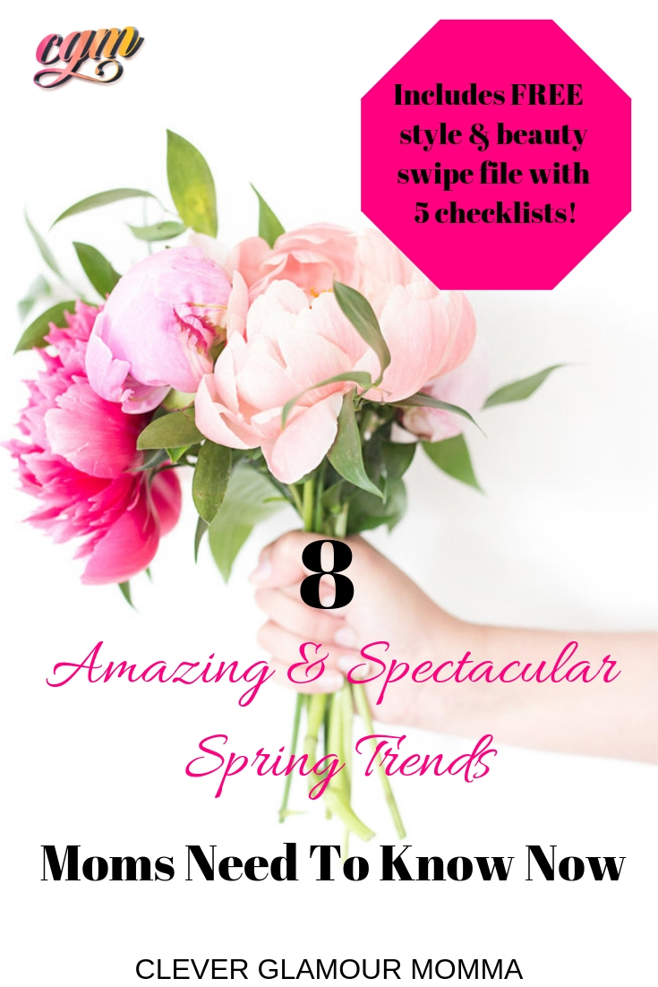 8 Amazing & Spectacular Spring Trends Every Mom Should Know Now